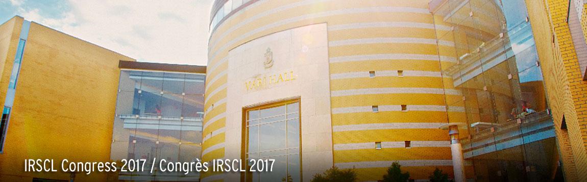 IRSCL Congress 2017 / Congrès IRSCL 2017